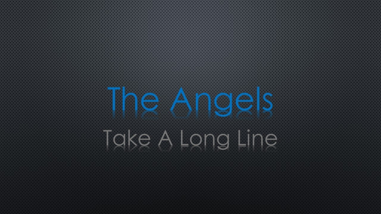 The Angels Take a Long Line Lyrics - YouTube