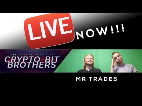 Crypto-Bit Brothers Live With Mr Trades