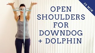 Open shoulders for downdog + dolphin