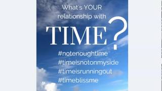 Is Time your Enemy or your Friend? Phyllis Khare webinar