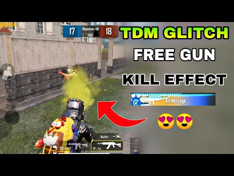 PUBG MOBILE NEW TDM GLITCH GET FREE ALL UPGRADEABLE GUN KILL EFFECT||NEW FREE KILL EFFECT IN ANYMODE