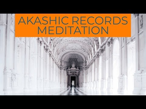 AKASHIC RECORDS-GUIDED MEDITATION