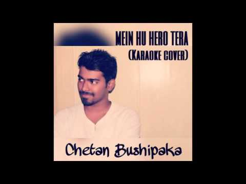 """Main hoon hero tera"" karaoke cover  by   chetan bushipaka"