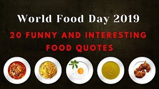 World Food Day 2019 | 20 Funny and Interesting Food  Quotes