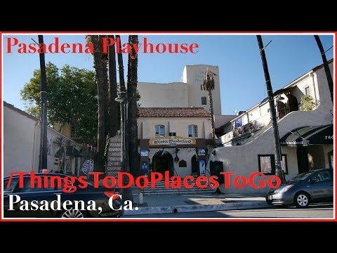 The Pasadena Playhouse w/ Address / Seating & Schedule Info | Things To Do in Pasadena California
