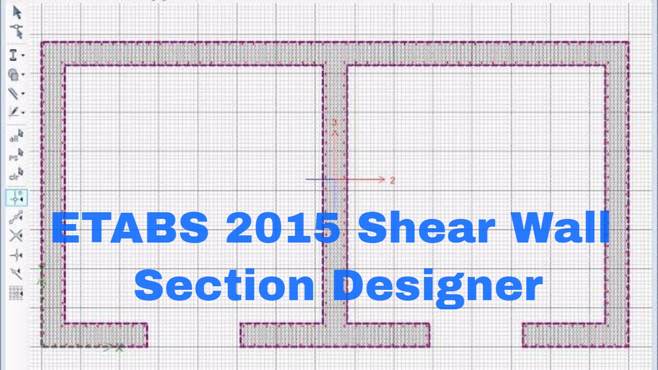 ETABS 2015 Shear Wall Section Designer YouTube