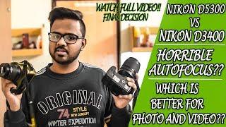 Nikon D5300 Vs Nikon D3400 | AutoFocus Problem | Which Model Is worth your money | Hindi