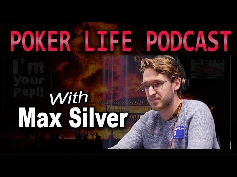 Guest Max Silver aka goodeh99    Poker Life Podcast