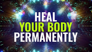 Heal Your Body Permanently | Restore Body Healing Energy, Heal Damaged Organs | Binaural Beats