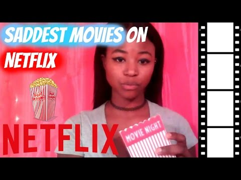 Saddest Movies On Netflix 2017
