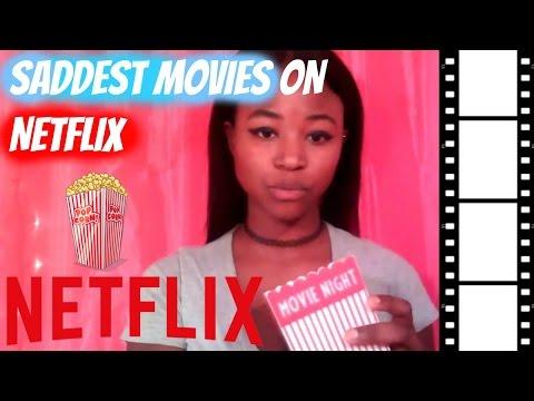 Saddest Movies On Netflix (2017)