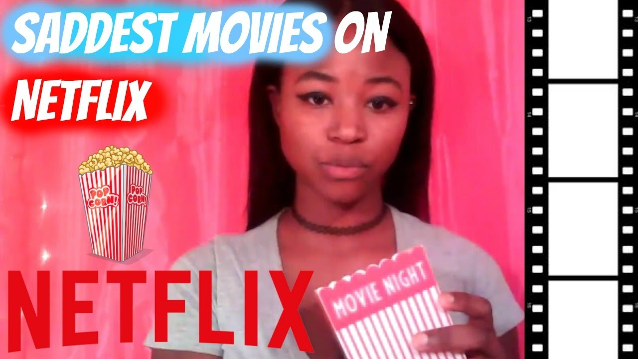 saddest movies on netflix 2017 youtube. Black Bedroom Furniture Sets. Home Design Ideas
