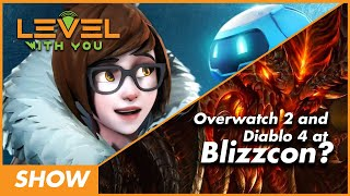 Overwatch 2 and Diablo 4 at Blizzcon? The Level with You Show: Episode 25