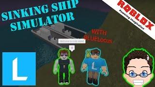 Roblox - Sinking Ship Simulator - Avec BLUELoucs (Blue Locus)