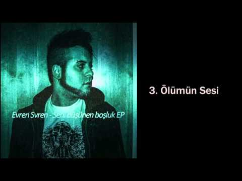 Evren Svren - Seni düsünen Bosluk FULL ALBUM (Turkish Gothicrock/Deathrock) - Enhanced Audio