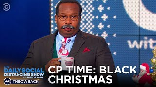 CP Time: Black Christmas | The Daily Show