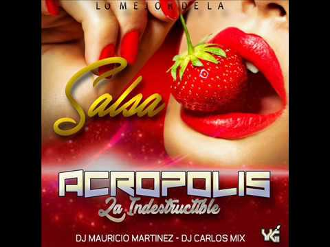 Salsa Acropolis Indestructible Dj Mauricio Martinez - Dj Carlos Mix