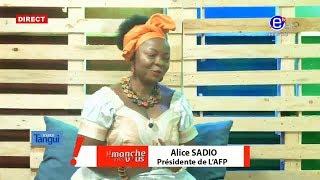 DIMANCHE AVEC VOUS (Invitée: ALICE SADIO /Femme politique) DU 12 Mai 2019