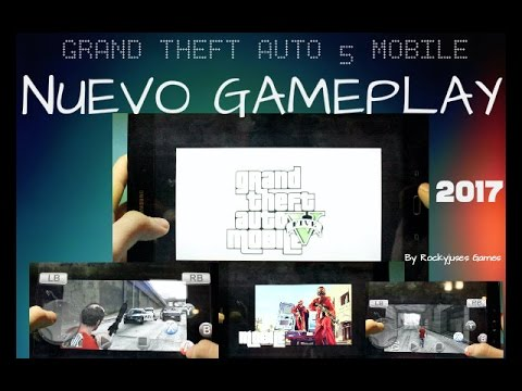 GTA 5 Mobile (gta 5 Para Android) - Nuevo GAMEPLAY 2017 100% Real