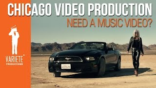Need a Music Video? Variete Inc - Chicago Music Video Production