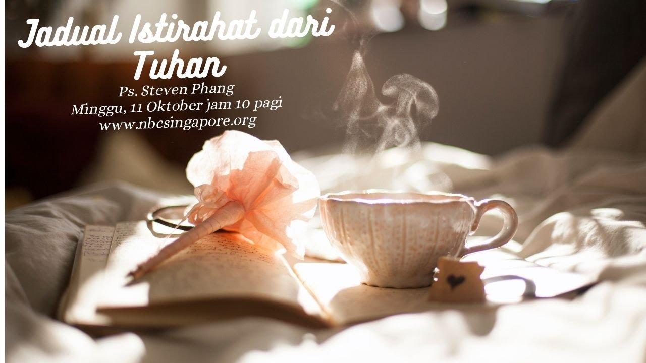 11 Oktober ibadah Indonesia: Jadual Istirahat dari Tuhan ~ Ps.Steven Phang