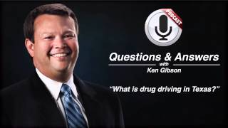 What is drug driving in Texas?