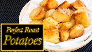 Roast Potatoes, Perfect every time