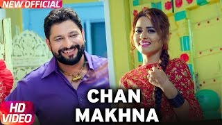 chan-makhna-gary-hothi-gurlej-akhtar-latest-punjabi-song-2016-speed-records