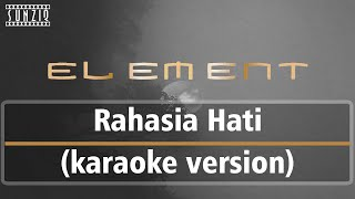 Gambar cover Element - Rahasia Hati (Karaoke Version + Lyrics) No Vocal #sunziq