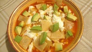 Sopa de tortilla con pollo - Comida mexicana - La receta de la abuelita