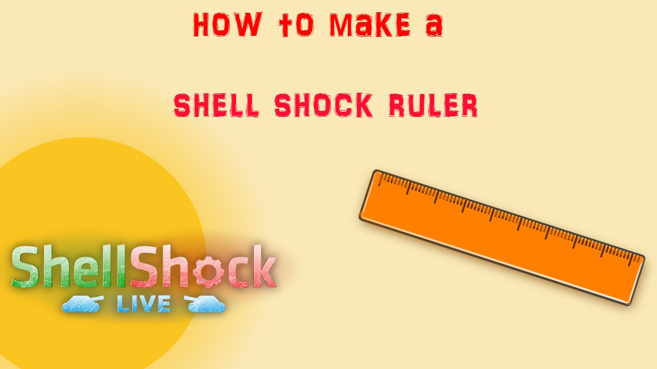how to make a shell shock ruler youtube
