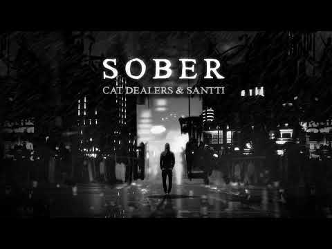 Cat Dealers & Santti - Sober