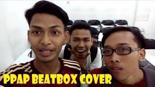 PPAP Beatbox Cover :D