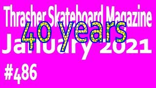 Thrasher Skateboard Magazine #486: 40 Years - January 2021