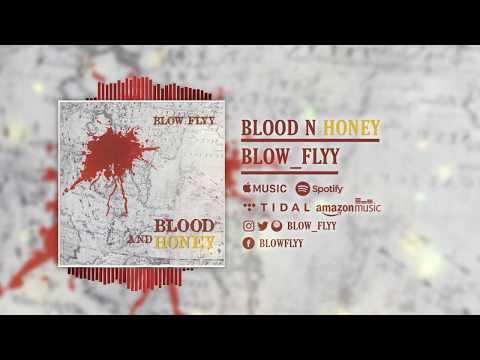 Blow flyy song visual Blood N Honey 2019