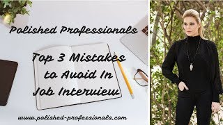 3 Mistakes To Avoid At Your Next Interview So You Get That Call Back!