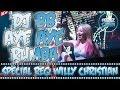 DJ BREAKBEAT AYE AYE RUMBA 2019 SPECIAL REQ WILLY CHRISTIAN