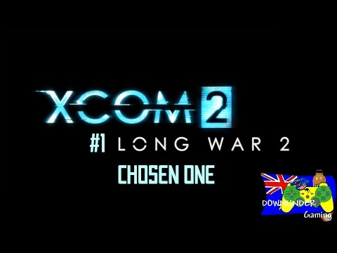 XCOM 2: Long War 2 #1 - Chosen One