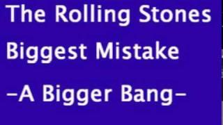 Rolling Stones - Biggest Mistake