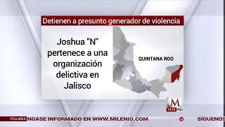 Capturan a operador del cártel Jalisco 'Nueva Generación' en Quintana Roo