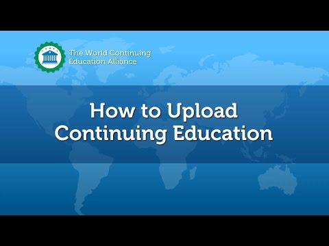 How to Upload Continuing Education - World Continuing Education Alliance