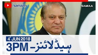 Samaa Headlines with Bulletin | 03 PM | SAMAA TV | 04 June 2018