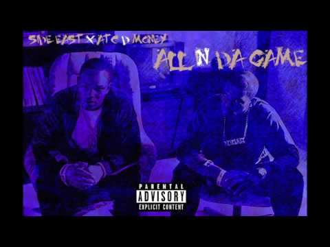Side East x ATC D Money   All In Da Game prod by Tilla