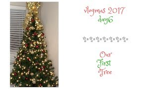 VLOGMAS 2017 | DAY 6: PUTTING UP OUR FIRST CHRISTMAS TREE!