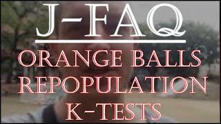 Jfaq: Orange Balls, Repopulation, K-tests