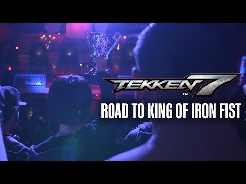 Road To King of Iron Fist - Tekken 7 Documentary
