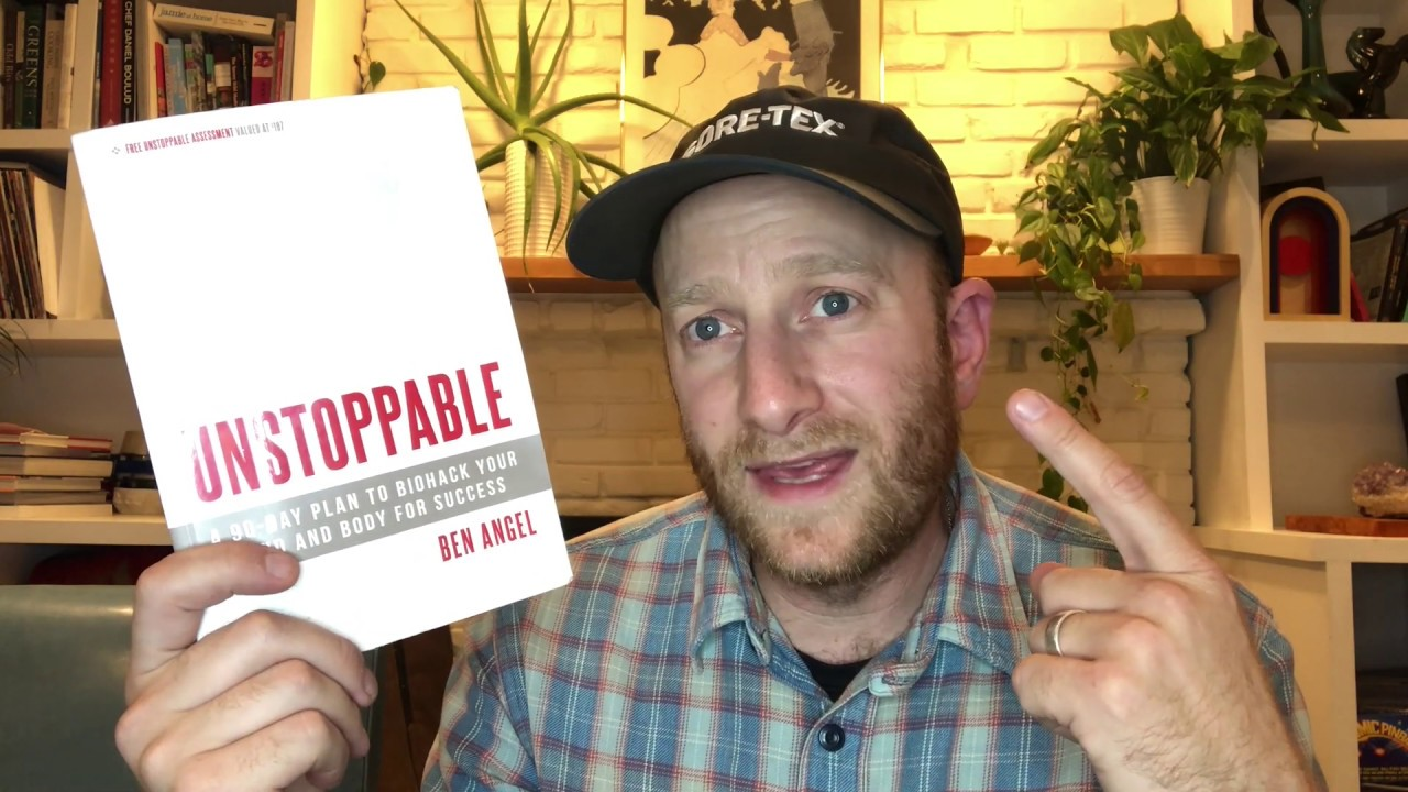 Unstoppable A 90 Day Plan To Biohack Your Mind And Body For Success Book Review By Ben Angel Youtube