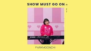 박문치 PARKMOONCHI | Show Must Go On vol.54 #livestream