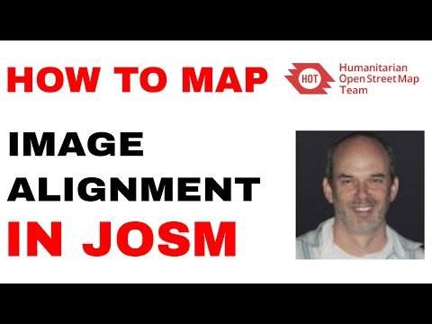 HOW TO MAP IN OSM: Advanced training image alignment in JOSM