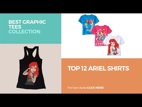 Top 12 Ariel Shirts // Best Graphic Tees Collection